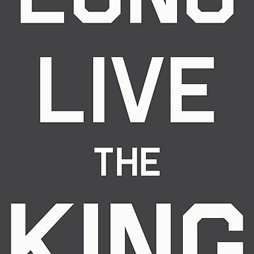 Long Live the King by Bowcat