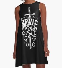 Be Brave Not Safe - Brave Quote Typography Brave and Bold A-Line Dress