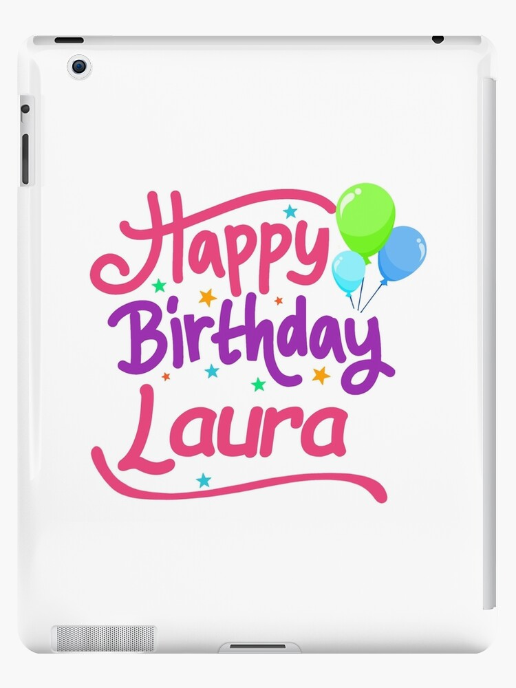 Joyeux Anniversaire Laura.Joyeux Anniversaire Laura Coque Et Skin Ipad By Pm Names
