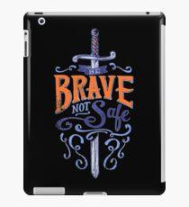 Be Brave Not Safe - Bold Bravery Typography Qupte iPad Case/Skin
