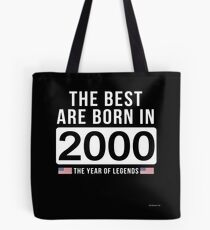- The Best Are Born In 2000 Limited Edition Legend Year Old - Birthday Gift  Tote Bag