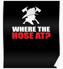 Where The Hose At? Poster