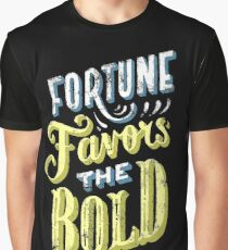 Fortune Favors the Bold Brave Typography Graphic T-Shirt