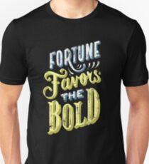 Fortune Favors the Bold Brave Typography Unisex T-Shirt