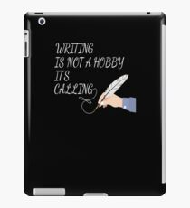 Writing isn't a Hobby It's a Calling iPad Case/Skin