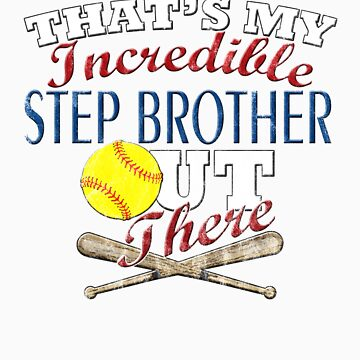 Softball Step Brother or Sister Gift by RENEGADETEES
