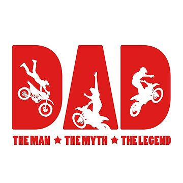 Dad The Man The Myth The Legend Tshirt Gift For Motocross Lovers by suvil