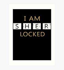 I Am Sherlocked - Sherlock Holmes Art Print