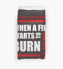 WHEN TO FIRE STARTS TO BURN [COORDINATES] Duvet Cover