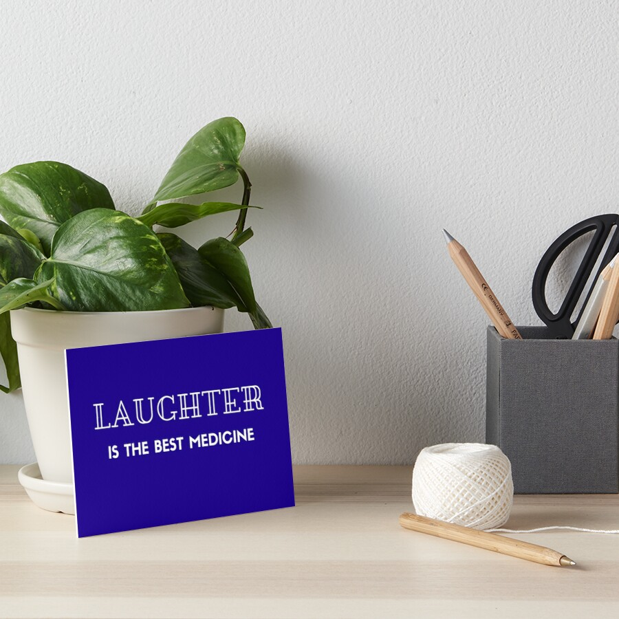 LAUGHTER IS THE BEST MEDICINE!  by IdeasForArtists