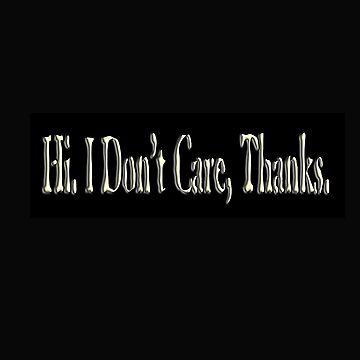 Hi, I Don't Care by ZeroAlphaActual