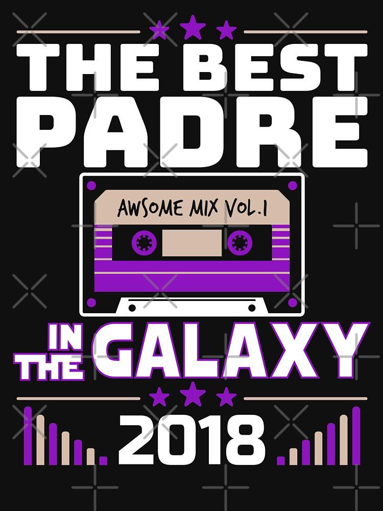 Best Padre In Galaxy 2018 Fathers Day Gift by csfanatikdbz
