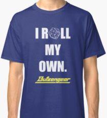 I Roll My Own. -- Blue Tee Classic T-Shirt
