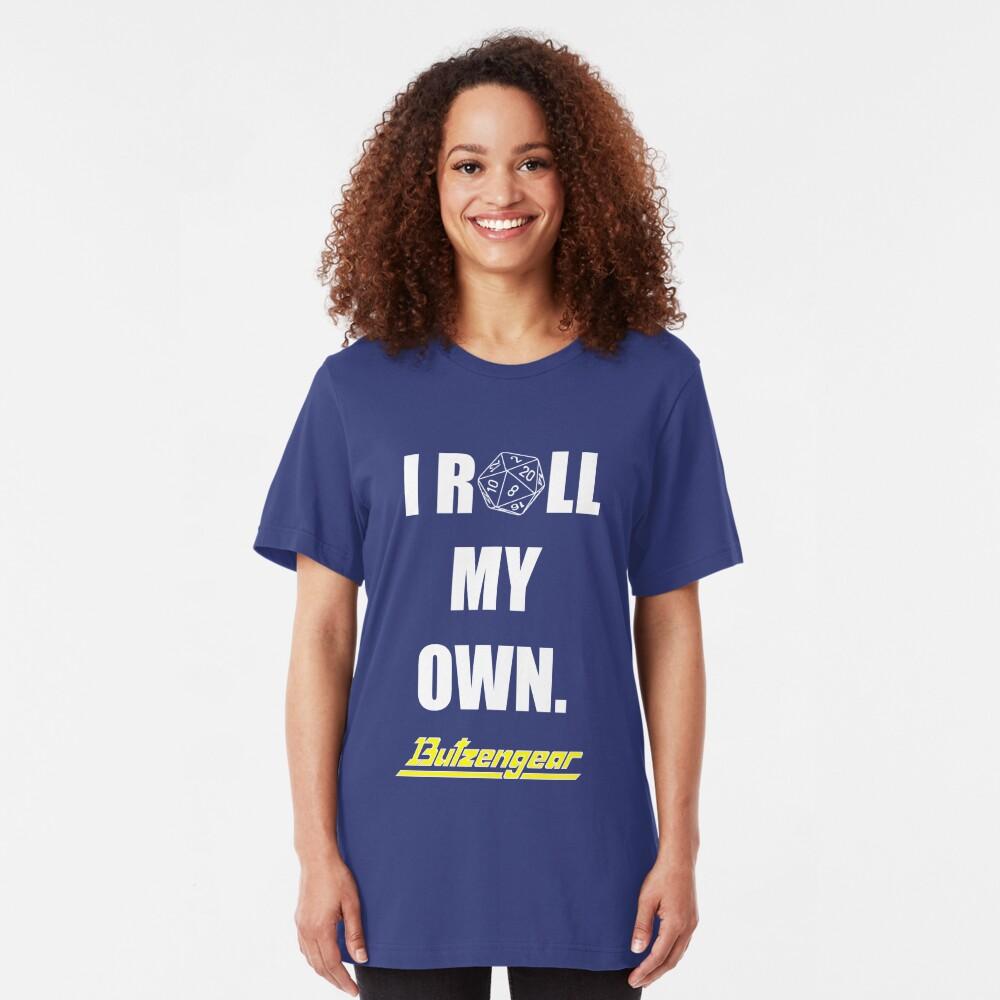 I Roll My Own. -- Blue Tee Slim Fit T-Shirt