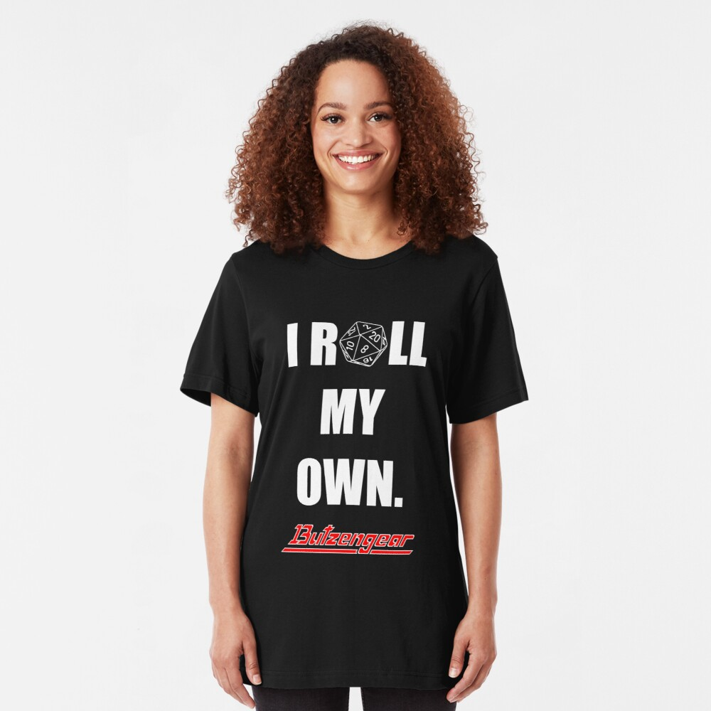 I Roll My Own. -- Black Slim Fit T-Shirt