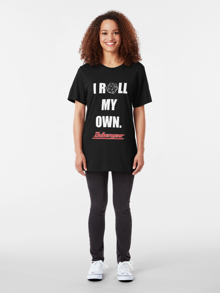 Alternate view of I Roll My Own. -- Black Slim Fit T-Shirt