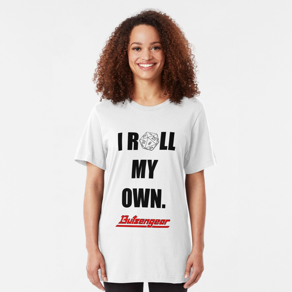 I Roll My Own. -- White Slim Fit T-Shirt