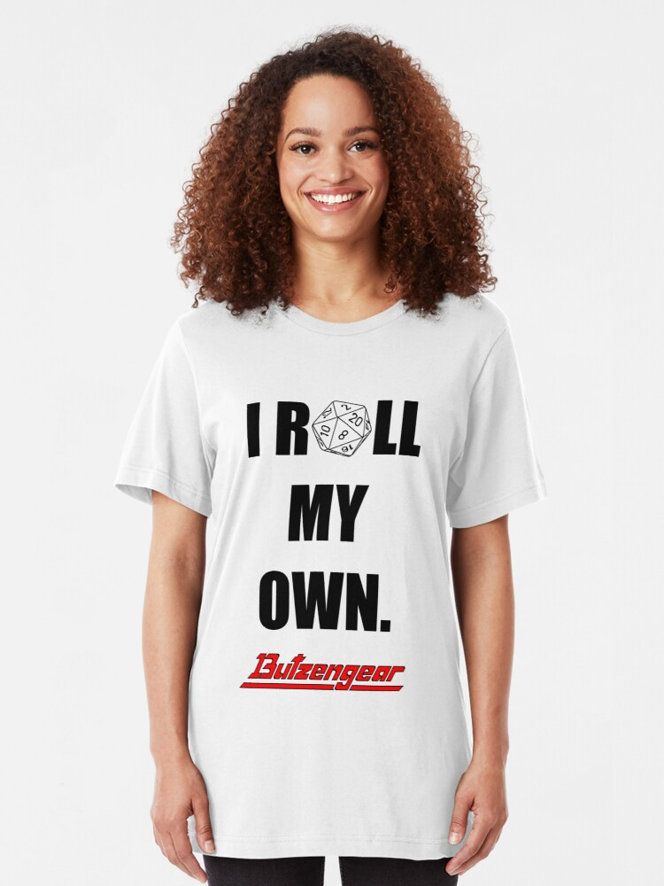 Alternate view of I Roll My Own. -- White Slim Fit T-Shirt