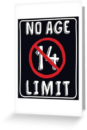 No Age Limit 14th Birthday Gifts Funny B Day For 14 Year Old By MemWear