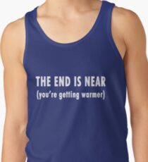 The End Is Near (white text)  Tank Top