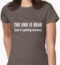 The End Is Near (white text)  Women's Fitted T-Shirt