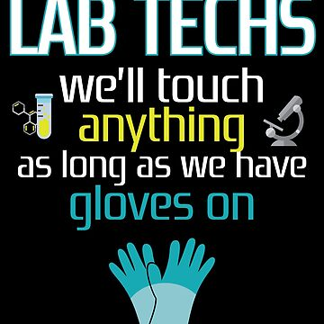 Funny Lab Tech Medical Student T shirt Laboratory Technician by kh123856