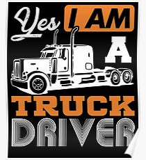 Yes I Am A Truck Driver Semi Truck Poster