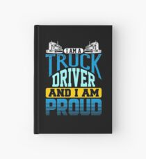 I Am A Truck Driver And I Am Proud Semi Truck Hardcover Journal