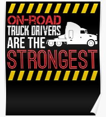 On Road Truck Drivers Are The Strongest Poster