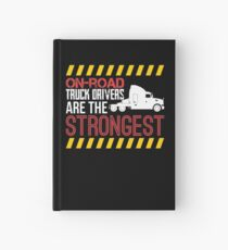 On Road Truck Drivers Are The Strongest Hardcover Journal