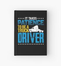 It Takes Patience To Be A Truck Driver Hardcover Journal