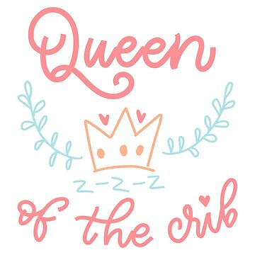 Queen of the crib by Sigrlynn