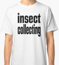 Insect Collecting Hobby Classic T-Shirt