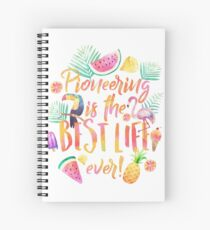 Pioneering is The Best Life Ever! Spiral Notebook