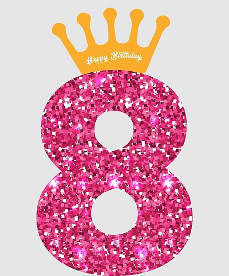"""""""8th Queens Crow Happy Birthday For Girls"""" Poster By"""