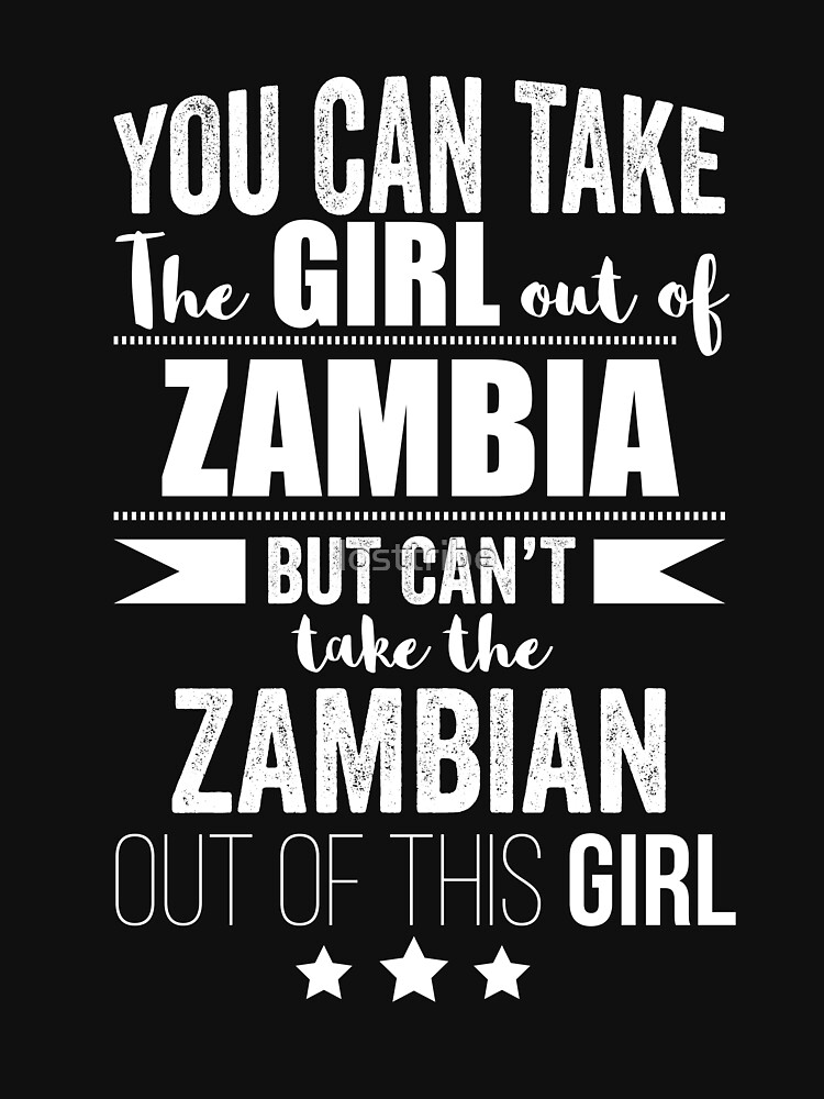 Can take girl out of Zambia but Can't take the Zambian out of the Girl by losttribe
