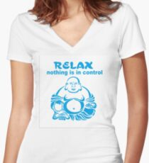 Relax nothing is in control Buddha Women's Fitted V-Neck T-Shirt