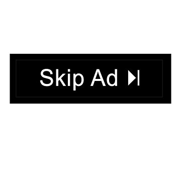 Skip ad? Yes! by phil009