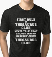 "THESAURUS CLUB ""FIRST RULE OF THESAURUS CLUB Tri-blend T-Shirt"