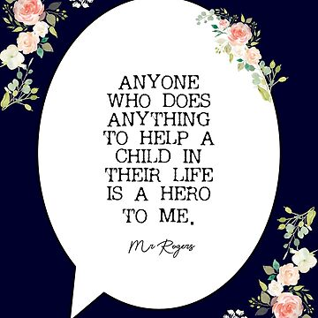Mr. Rogers Hero Quote- Teacher Appreciation by collectiveminds