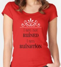 I am Not Ruined Women's Fitted Scoop T-Shirt
