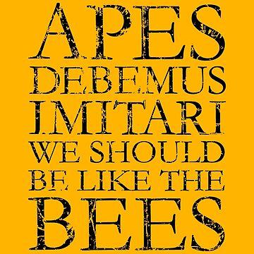 APES DEBEMUS IMITARI - We Should Be Like The Bees by theshirtshops