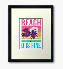 Beach U Is Fine Framed Print