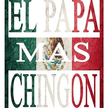 The most Chingon Dad by Luisombra