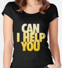 Can I Help You Women's Fitted Scoop T-Shirt