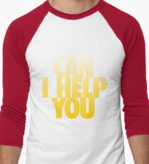 Can I Help You Men's Baseball ¾ T-Shirt