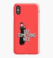 "Missy - ""Say Something Nice"" iPhone Case"