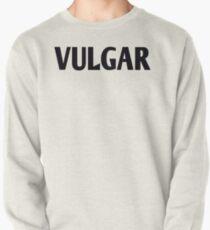 vulgar tshirt Pullover