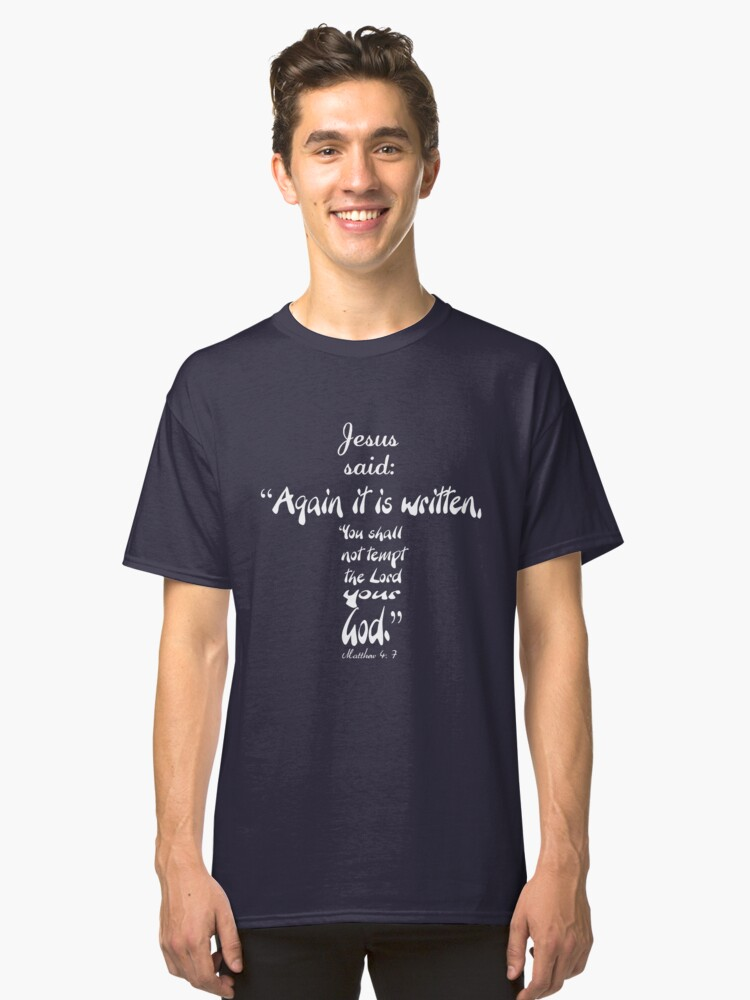 The Lord Your God Classic T-Shirt Front