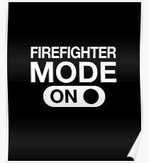 Firefighter Mode On for men women and kids Poster